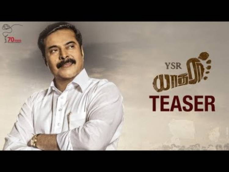 Yatra Movie Official Teaser (Tamil, Telugu and Malayalam)