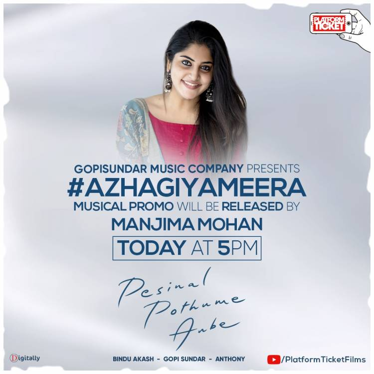 #AzhagiyaMeera Musical Promo from #PesinalPothumeAnbe will be released by Manjima Mohan today at 5 P.M