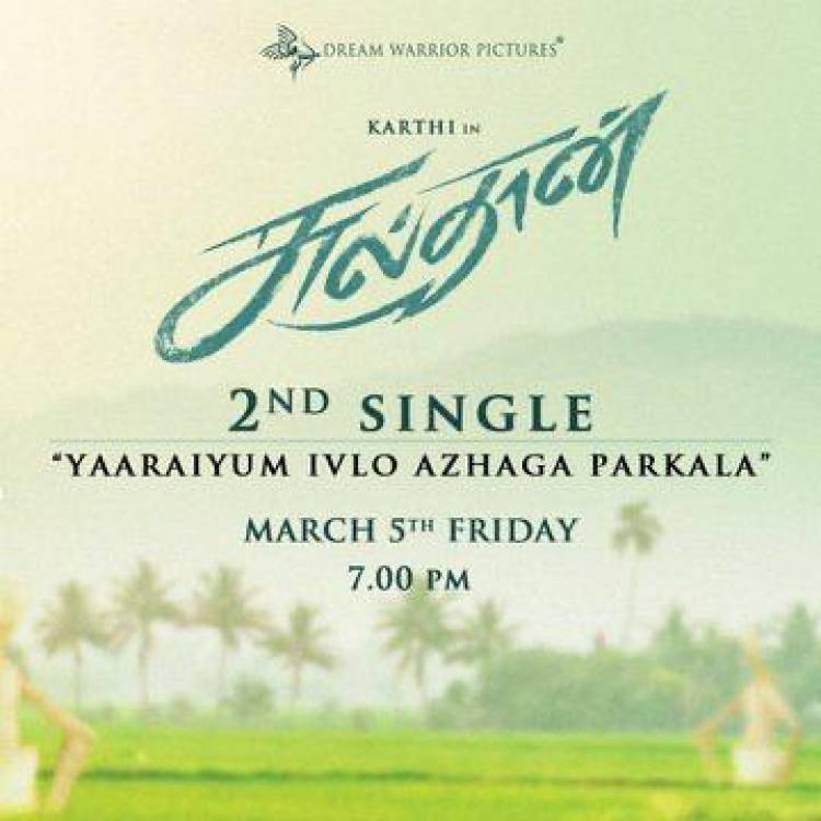 "#Sulthan2ndSingle ""Yaaraiyum ivlo azhaga parkala"" from March 5th Friday 7pm."