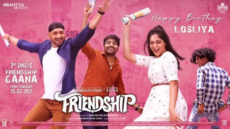 #HBDLosliyaMariyanesan  #FriendshipMovie 2nd single #FriendshipGaana from Thursday 25.3.21